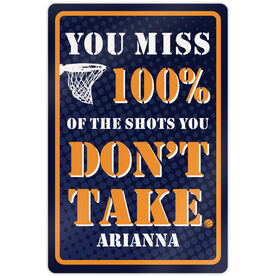 "Basketball Aluminum Room Sign You Miss 100% Of The Shots You Don't Take Basketball (18"" X 12"")"