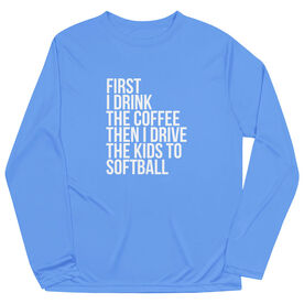 Softball Long Sleeve Performance Tee - Then I Drive The Kids To Softball