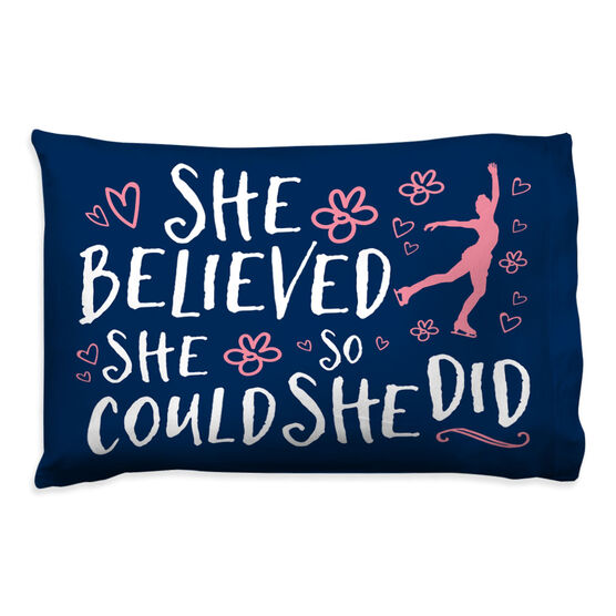 Figure Skating Pillowcase - She Believed She Could So She Did