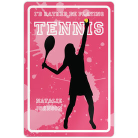 "Tennis Aluminum Room Sign I'd Rather Be Playing Tennis Girl (18"" X 12"")"