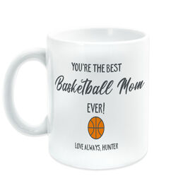 Basketball Coffee Mug - You're The Best Mom Ever