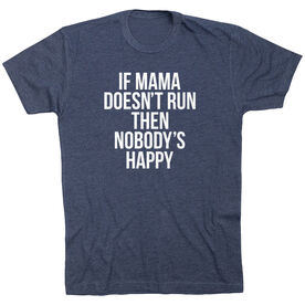 Running Short Sleeve T-Shirt - If Mama Doesn't Run