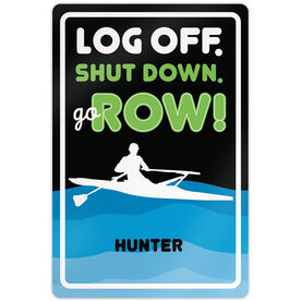"Crew 18"" X 12"" Aluminum Room Sign Log Off. Shut Down. Go Row Guy"