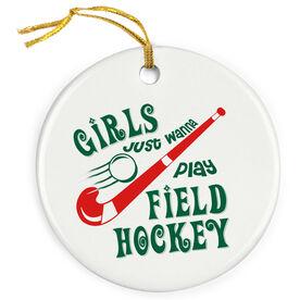 Field Hockey Porcelain Ornament Girls Just Wanna Play Field Hockey