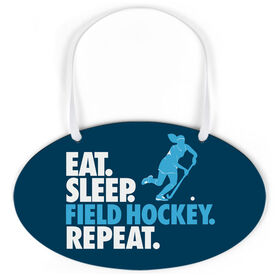 Field Hockey Oval Sign - Eat. Sleep. Field. Hockey. Repeat.