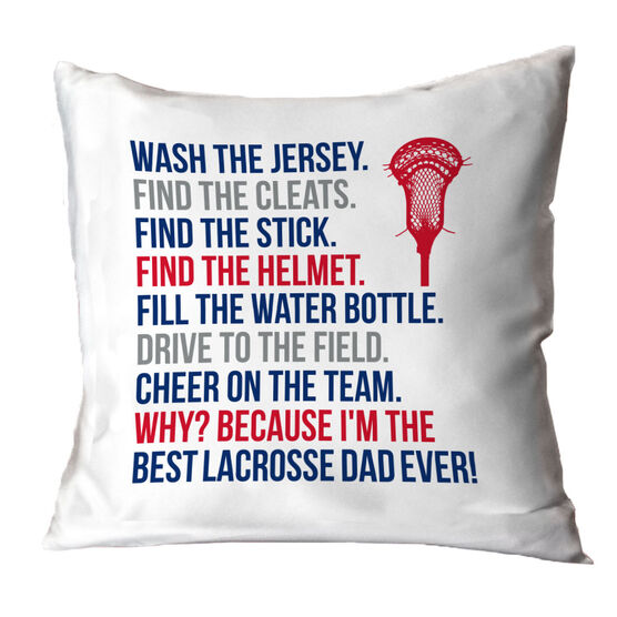 Guys Lacrosse Throw Pillow - Because I'm The Best Dad Ever