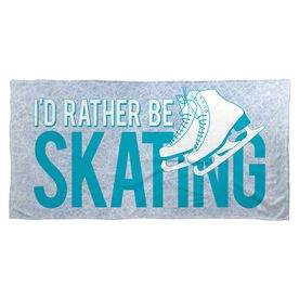 Figure Skating Beach Towel I'd Rather Be Skating
