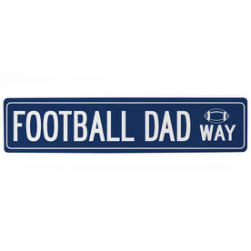 "Football Aluminum Room Sign - Football Dad Way (4""x18"")"