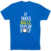 Men's Lifestyle Golf Tee It Takes Balls To Play Golf