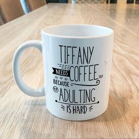 Adulting is Hard Personalized Mug