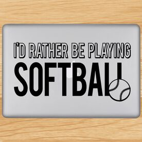 I'd Rather Be Playing Softball Removable ChalkTalkGraphix Laptop Decal