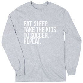 Soccer Long Sleeve Tee - Eat Sleep Take The Kids To Soccer