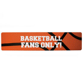 "Basketball Aluminum Room Sign - Basketball Fans Only (4""x18"")"
