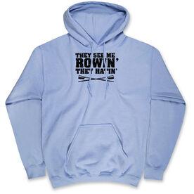 Crew Hooded Sweatshirt - They See Me Rowin'