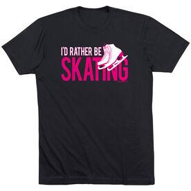 Figure Skating Tshirt Short Sleeve I'd Rather Be Skating