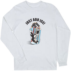 Hockey Tshirt Long Sleeve Just Add Ice