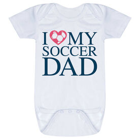 Soccer Baby One-Piece - I Love My Soccer Dad
