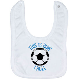 Soccer Baby Bib - This Is How I Roll