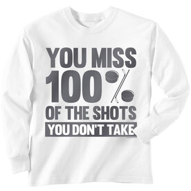 Hockey Tshirt Long Sleeve You Miss 100% of the Shots You Don't Take (w/ Pucks)