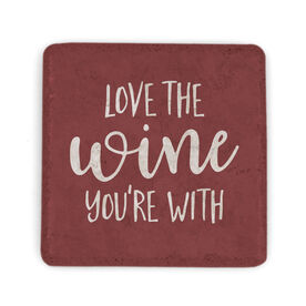 Stone Coaster - Love The Wine You're With