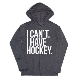 Women's Hockey Lightweight Hoodie - I Can't I Have Hockey