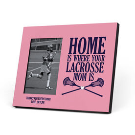 Guys Lacrosse Photo Frame - Home Is Where Your Lacrosse Mom Is
