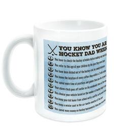 Hockey Coffee Mug You Know You're A Hockey Dad When