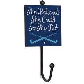 Field Hockey Medal Hook - She Believed She Could So She Did