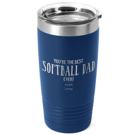 Softball 20oz. Double Insulated Tumbler - You're The Best Dad Ever