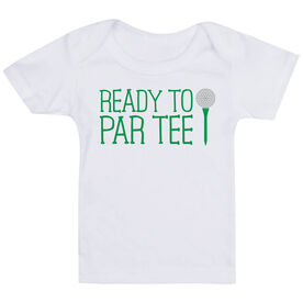 Golf Baby T-Shirt - Ready To Par Tee