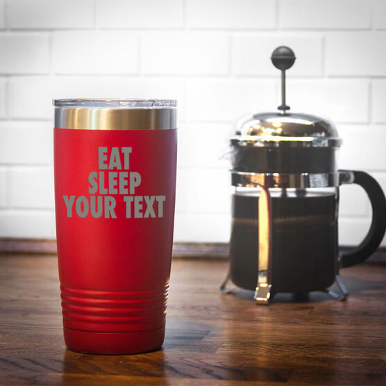 Personalized 20 oz. Double Insulated Tumbler - Eat Sleep Your Text