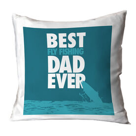 Fly Fishing Throw Pillow Best Dad Ever