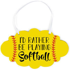 Softball Cloud Sign - I'd Rather Be Playing Softball
