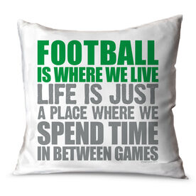 Football Throw Pillow Football Is Where We Live