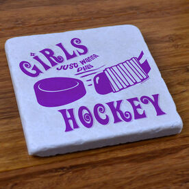 Girls Just Wanna Play Hockey - Stone Coaster