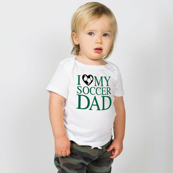 Soccer Baby T-Shirt - I Love My Soccer Dad