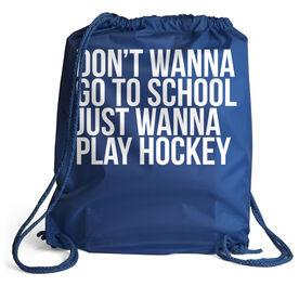 Hockey Sport Pack Cinch Sack - Don't Wanna Go To School