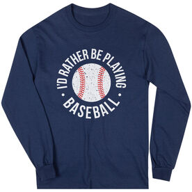 Baseball T-Shirt Long Sleeve - I'd Rather Be Playing Baseball Distressed