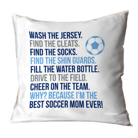 Soccer Throw Pillow - Because I'm The Best Mom Ever