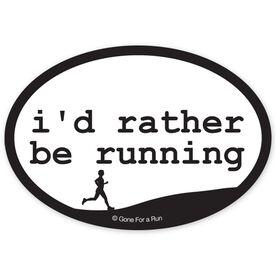 I'd rather be running.. Car Magnet