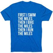 Triathlon Short Sleeve T-Shirt - Swim Bike Run The Miles