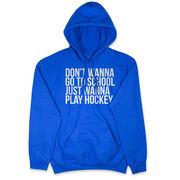 Hockey Hooded Sweatshirt - Don't Wanna Go To School