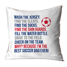 Soccer Throw Pillow - Because I'm The Best Dad Ever