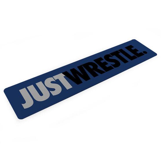 "Wrestling Aluminum Room Sign - Just Wrestle (4""x18"")"