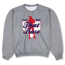 Softball Crew Neck Sweatshirt - I'm All About That Base