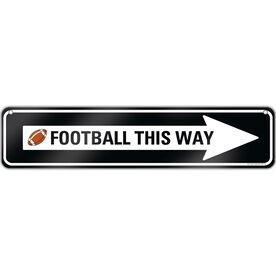 "Football Aluminum Room Sign Football This Way (4""x18"")"