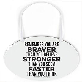Running Oval Sign - You Are Braver Than You Believe