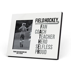 Field Hockey Photo Frame - Field Hockey Father Words