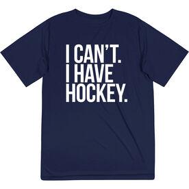 Hockey Short Sleeve Performance Tee - I Can't. I Have Hockey