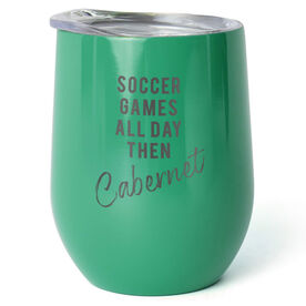 Soccer Stainless Steel Wine Tumbler - Games All Day Then Cabernet